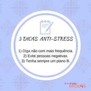 3 dicas anti-stress